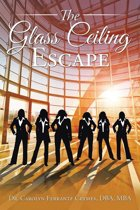 The Glass Ceiling Escape