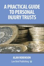 A Practical Guide to Personal Injury Trusts