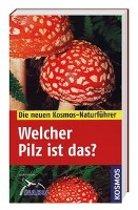 Kosmos Naturführer - Welcher Pilz ist das?