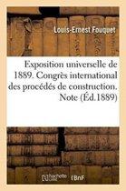 Exposition Universelle de 1889. Congr�s International Des Proc�d�s de Construction