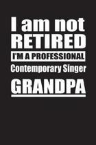 I Am Not Retired I'm A Professional Contemporary Singer Grandpa