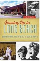Growing Up in Long Beach