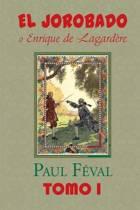El Jorobado O Enrique de Lagardere (Tomo 1)
