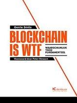 Blockchain is wtf (waarschijnlijk toch fundamenteel)?