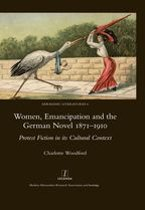 Women, Emancipation and the German Novel 1871-1910