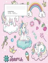 Unicorn Dreams Composition College Ruled Book (7.44 X 9.69) 200 Pages V17