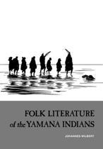 Folk Literature of the Yamana Indians