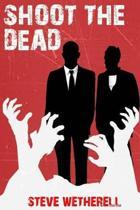Shoot the Dead