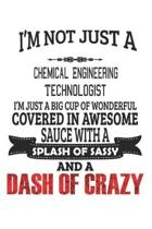 I'm Not Just A Chemical Engineering Technologist