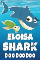 Eloisa: Eloisa Shark Doo Doo Doo Notebook Journal For Drawing or Sketching Writing Taking Notes, Custom Gift With The Girls Na