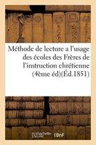 M thode de Lecture a l'Usage Des coles Des Fr res de l'Instruction Chr tienne . Quatri me dition