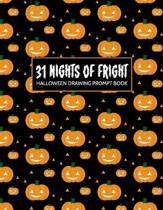 31 Nights of Fright Halloween Drawing Prompt Book: 31 Prompts Perfect for Kids Teens and Adults