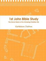 1st John Bible Study the Seven Basics for an Amazing Christian Life