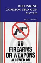 Debunking Common Pro Gun Myths