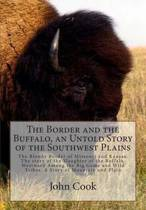 The Border and the Buffalo, an Untold Story of the Southwest Plains