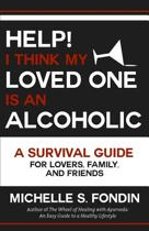 Help! I Think My Loved One Is an Alcoholic