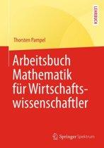 Arbeitsbuch Mathematik Fur Wirtschaftswissenschaftler