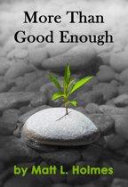 More Than Good Enough