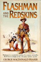 Flashman and the Redskins (The Flashman Papers, Book 6)