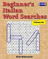 Beginner's Italian Word Searches - Volume 6
