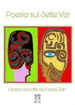 Poesia sui Sette Vizi. Opere raccolte da Paola Zan