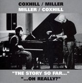 "Coxhill/Miller Miller/Coxhill ""The Story So Far..."" ""...Oh Really?"""