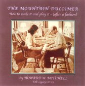 The Mountain Dulcimer: How To Make It And Play It