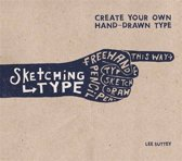 Sketching Type : Create Your Own Hand-Drawn Ty
