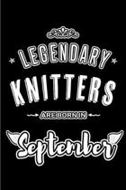 Legendary Knitters are born in September: Blank Lined Knitting Journal Notebooks Diary as Appreciation, Birthday, Welcome, Farewell, Thank You, Christ