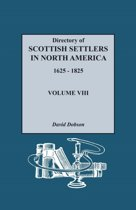 Directory of Scottish Settlers in North America, 1625-1825. Volume VIII
