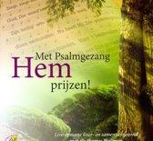 Met psalmgezang Hem prijzen