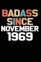 Badass Since November 1969