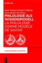 Philologie ALS Wissensmodell / La Philologie Comme Mod le de Savoir