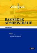 Administratie voor bachelors en masters 1 - Basisboek administratie Opgavenboek