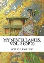 My Miscellanies, Vol. 2 (of 2)