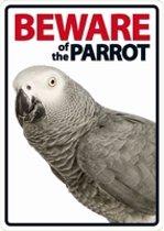 Waakbord - Beware of the Parrot