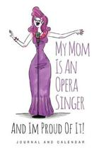 My Mom Is an Opera Singer and Im Proud of It!