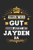 Alles wird gut denn jetzt ist Jayden da: Notizbuch gepunktet DIN A5 - 120 Seiten f�r Notizen, Zeichnungen, Formeln - Organizer Schreibheft Planer Tage