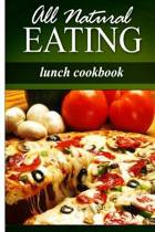 All Natural Eating - Lunch Cookbook
