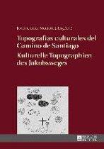 Topografias Culturales del Camino de Santiago - Kulturelle Topographien Des Jakobsweges