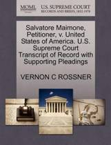 Salvatore Maimone, Petitioner, V. United States of America. U.S. Supreme Court Transcript of Record with Supporting Pleadings