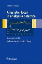 Anestetici Locali in Analgesia Ostetrica. Il Modello Mlac
