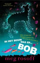 In Het Begin Was Er... Bob