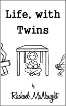 Life, with Twins