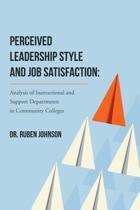 Perceived Leadership Style and Job Satisfaction
