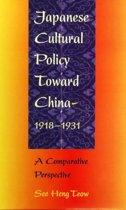 Japanese Cultural Policy Toward China, 1918-31