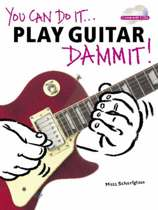 You Can Do It... Play Guitar Dammit]