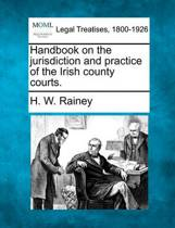 Handbook on the Jurisdiction and Practice of the Irish County Courts.