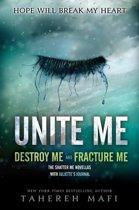 Unite Me: Destroy Me & Fracture Me