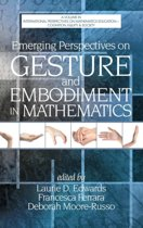 Emerging Perspectives on Gesture and Embodiment in Mathematics